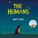 Matt Haig - The Humans (Unabridged)