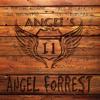 Angel's 11 - Angel Forrest