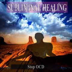 Stop OCD Subliminal Music For the Mind and Spirit