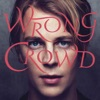 Wrong Crowd (Deluxe), Tom Odell