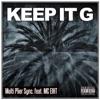 KEEP IT G (feat. MC EIHT) - Single, MULTI PLIER SYNC.