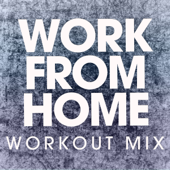 Work From Home (Extended Workout Mix)-Power Music Workout