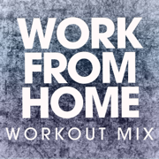 Work from Home (Extended Workout Mix) - Power Music Workout - Power Music Workout