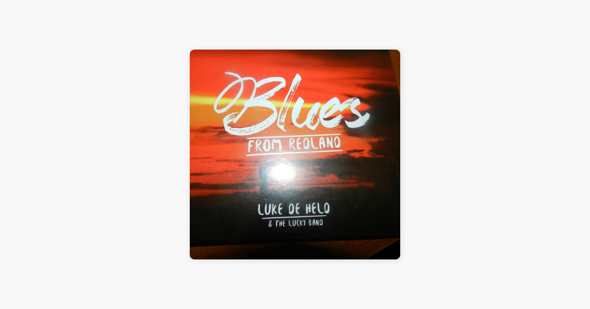 b5cb1a788a Blues from Redland by Luke De Held   the Lucky Band on Apple Music