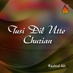 Tusi Dil Utte Churian