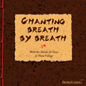 Chanting Breath By Breath (feat. Monks & Nuns of Plum Village)