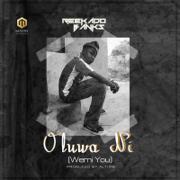 Oluwa Ni (Wemi You) - Reekado Banks