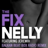 The Fix (feat. Jeremih) [Balkan Beat Box Remix] - Single