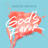 Activate God's Favor in Your Life - Joseph Prince