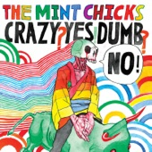 The Mint Chicks - This Is Your Last Chance To Be Famous, My Love (2016 Remastered)