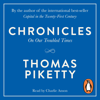 Chronicles: On Our Troubled Times (Unabridged) - Thomas Piketty