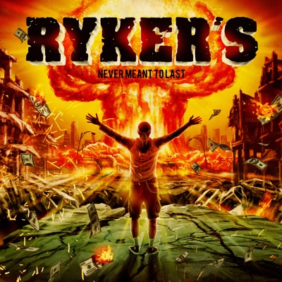 Never Meant to Last (Bonus Edition) - Rykers