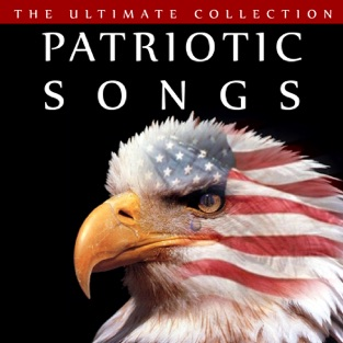 Patriotic Songs – The Ultimate Collection – American Patriotic Band