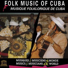 Folk Music of Cuba (UNESCO Collection from Smithsonian Folkways)