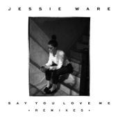 Say You Love Me (Gorgon City Remix) - Jessie Ware