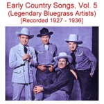 Early Country Songs, Vol. 5 (Legendary Bluegrass Artists) [Recorded 1927-1936]