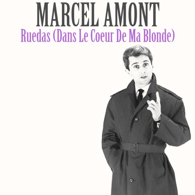 Ruedas (Dans Le Coeur de Ma Blonde) - Single - Marcel Amont