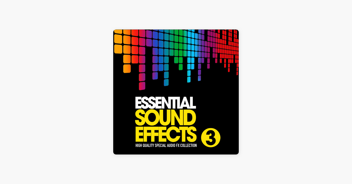 ‎Essential Sound Effects, Vol  3 (High Quality Special Audio FX Collection)  by Carmichael & Woods