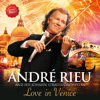 Love in Venice - André Rieu & Johann Strauss Orchestra