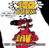100 Jahre EAV - Ihr habt es so gewollt