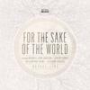 Bethel Music & Brian Johnson - For the Sake of the World artwork