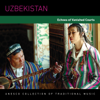 Uzbekistan: Echoes of Vanished Courts (UNESCO Collection from Smithsonian Folkways) - Various Artists