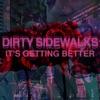 Dirty Sidewalks