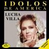 Idolos de America - Lucha Villa