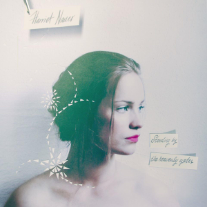 Harriet Nauer - Standing By the Heavenly Gates - EP