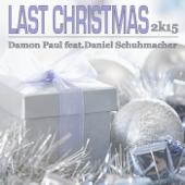 Last Christmas (feat. Daniel Schuhmacher) [2k15 Club Mix]