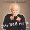 It's Bad For Ya, George Carlin