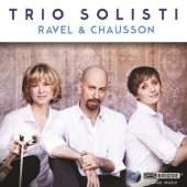 Trio Solisti - Chausson, Ernest: Trio in G Minor, Op. 3: II. Vite
