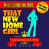 That New HomeGirl: Your Identity In Christ: Jesus Calling You Child: Holy Bible Insights Collection (Unabridged)