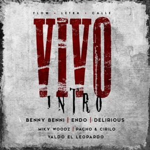 Vivo (feat. Endo, Delirious, Pacho Y Cirilo, Miky Woodz & Valdo El Leopardo) - Single Mp3 Download