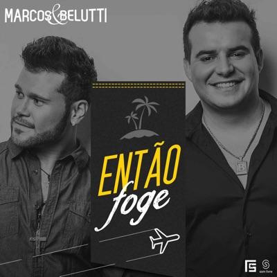 Então Foge - Single - Marcos e Belutti