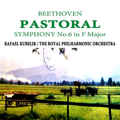 Beethoven: Pastoral Symphony - Royal Philharmonic Orchestra