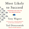 Most Likely to Succeed: Preparing Our Kids for the New Innovation Era (Unabridged) - Tony Wagner & Ted Dintersmith