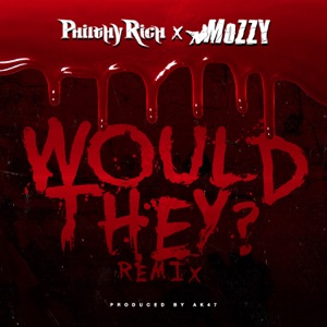 Would They? (feat. Mozzy) [Remix] - Single Mp3 Download