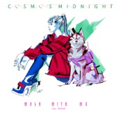 Cosmo's Midnight - Walk With Me