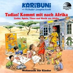 Tadias Kommt mit nach Afrika Lieder Spiele Tänze und Musik aus Afrika with Pit Budde Josephine Kronfli