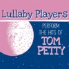 Lullaby Players Perfom the Hits of Tom Petty