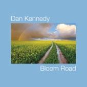 Dan Kennedy - Bloom Road