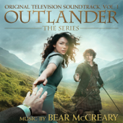 Outlander: Season 1, Vol. 1 (Original Television Soundtrack) - Bear McCreary - Bear McCreary