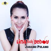 Jarang Pulang - Lina 'Lady' Geboy - Lina 'Lady' Geboy