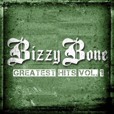 The Greatest Hits, Vol. 1 (Deluxe Edition) - Bizzy Bone