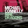 Nine Dragons (Unabridged) - Michael Connelly