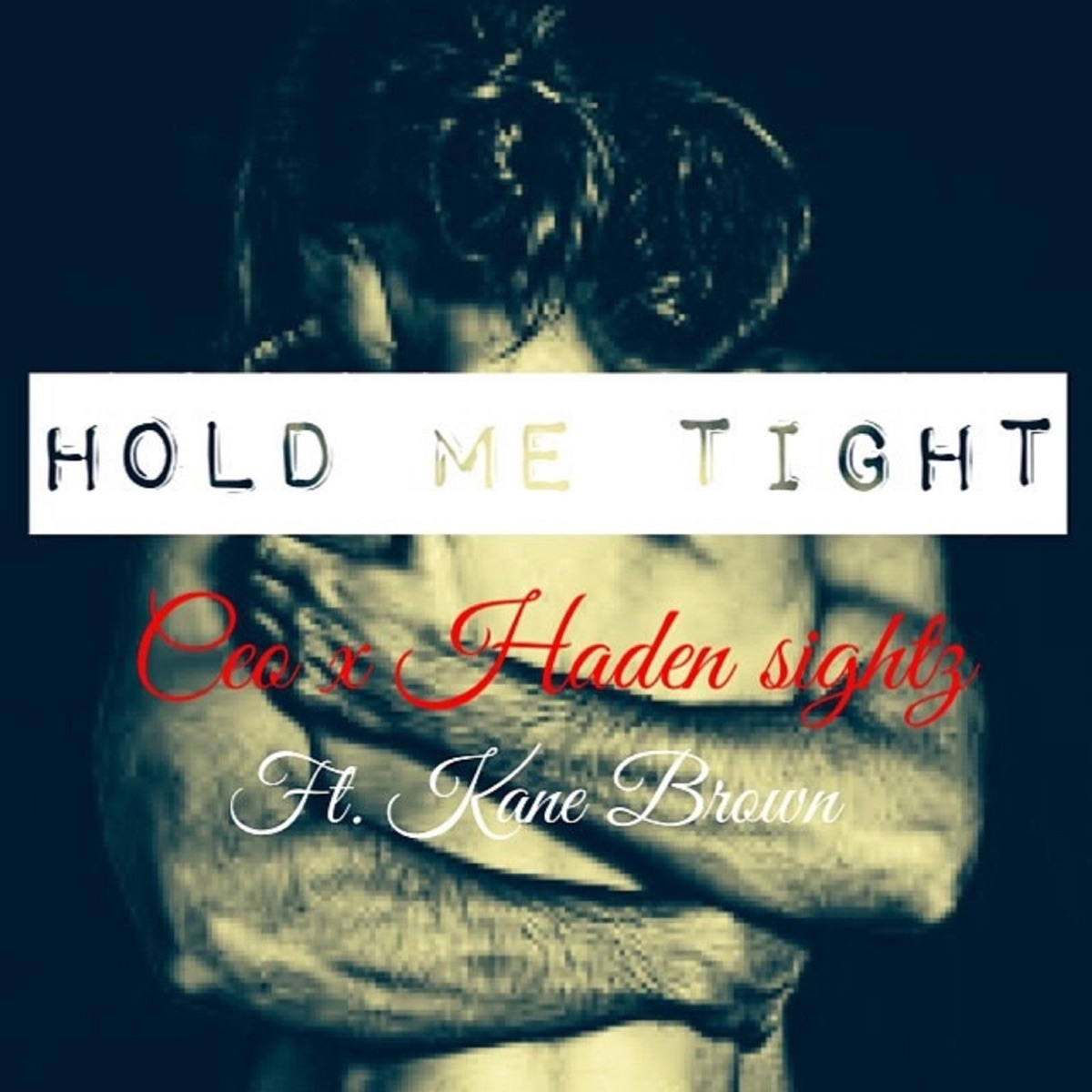 Hold Me Tight feat Kane Brown - Single CEO  Haden Sightz CD cover