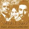 Musical Bond: Vishal Shekhar & Anvita Dutt, Vishal-Shekhar