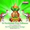 Sri Varalakshmi Pooja Vidhanam Sri Varalakshmi Songs