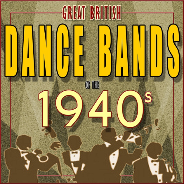 Great British Dance Bands Of The 1940s By Various Artists